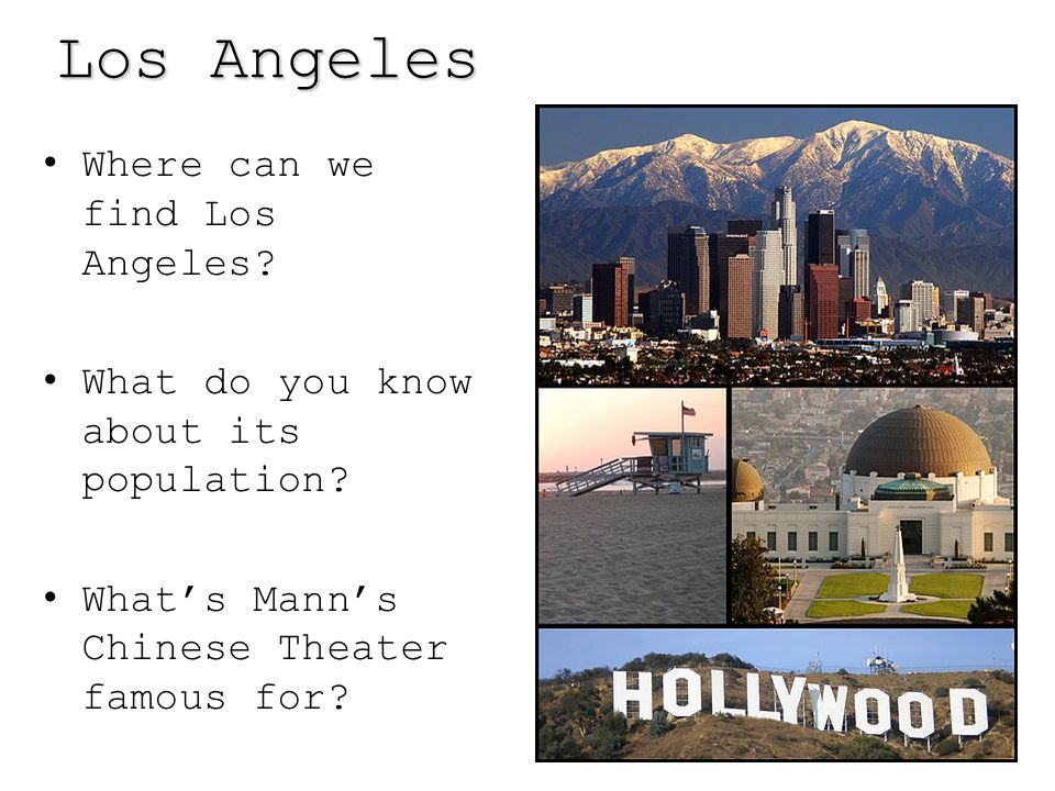 Los Angeles Los Angeles Where can we find Los Angeles.