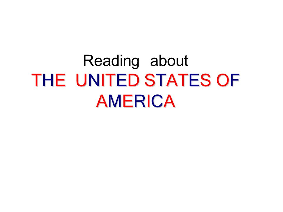 Reading about THE UNITED STATES OF AMERICA