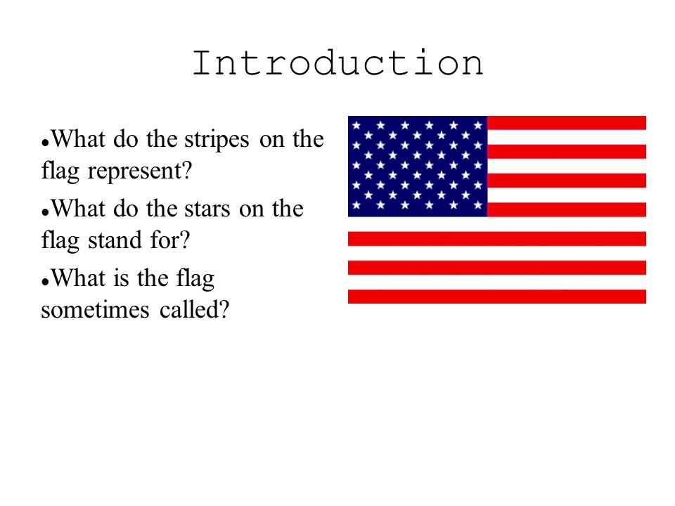 Introduction What do the stripes on the flag represent.