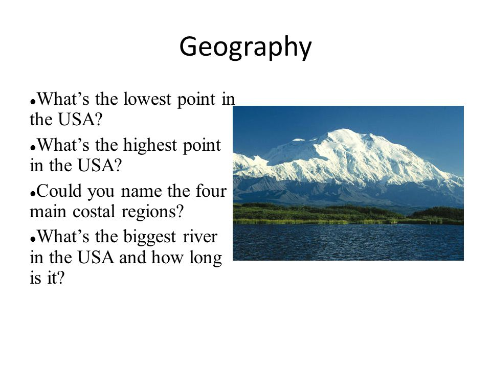 Geography What's the lowest point in the USA.What's the highest point in the USA.