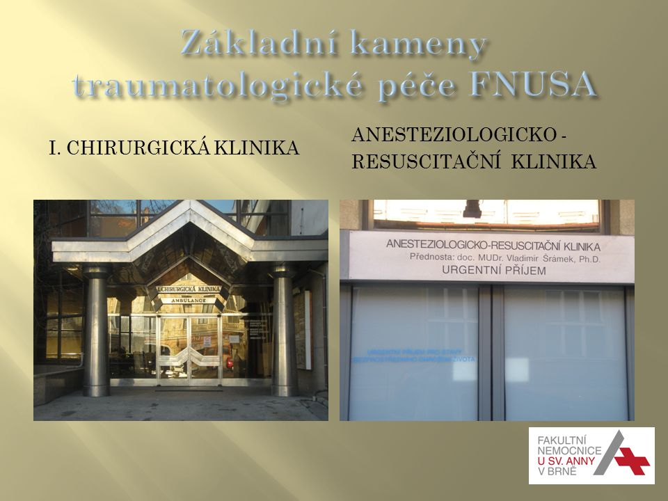 I. CHIRURGICKÁ KLINIKA ANESTEZIOLOGICKO - RESUSCITAČNÍ KLINIKA