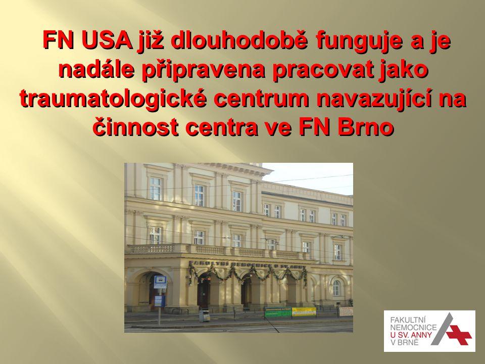 FN USA již dlouhodobě funguje a je nadále připravena pracovat jako traumatologické centrum navazující na činnost centra ve FN Brno