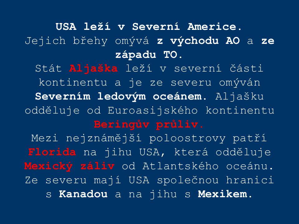 USA leží v Severní Americe. Jejich břehy omývá z východu AO a ze západu TO. Stát Aljaška leží v severní části kontinentu a je ze severu omýván Severní