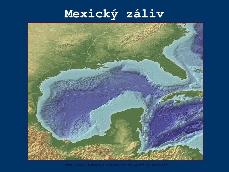 Mexický záliv http://cs.wikipedia.org/wiki/Soubor:GulfofMexico3D.png