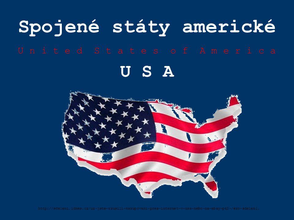 Spojené státy americké U n i t e d S t a t e s o f A m e r i c a U S A http://sdeleni.idnes.cz/uz-jste-zkusili-nakupovani-pres-internet-v-usa-nebo-na-