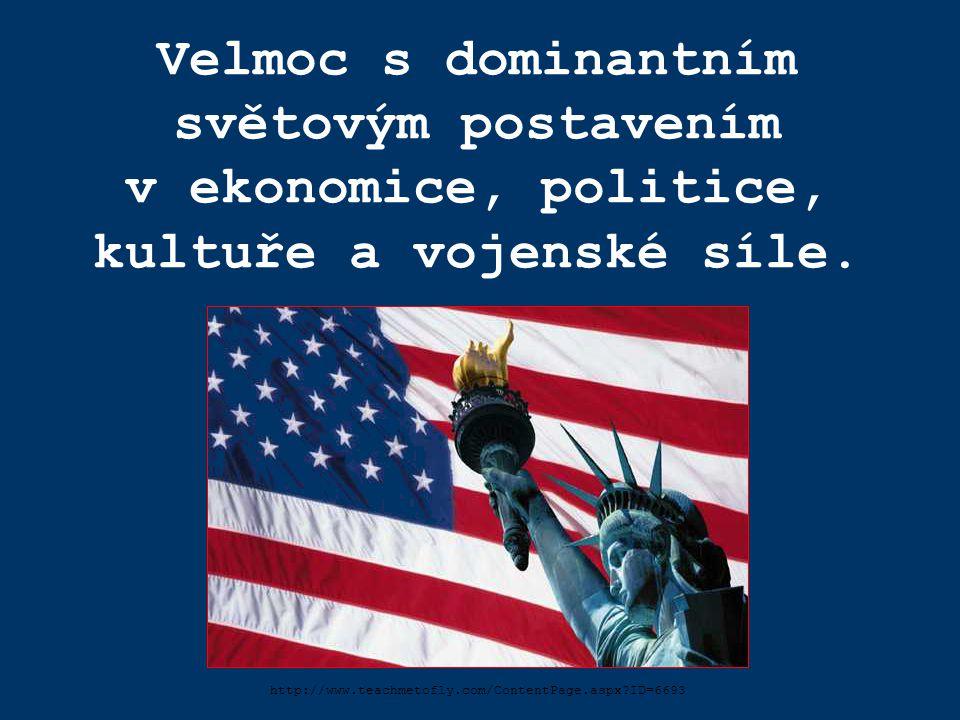 Velmoc s dominantním světovým postavením v ekonomice, politice, kultuře a vojenské síle.