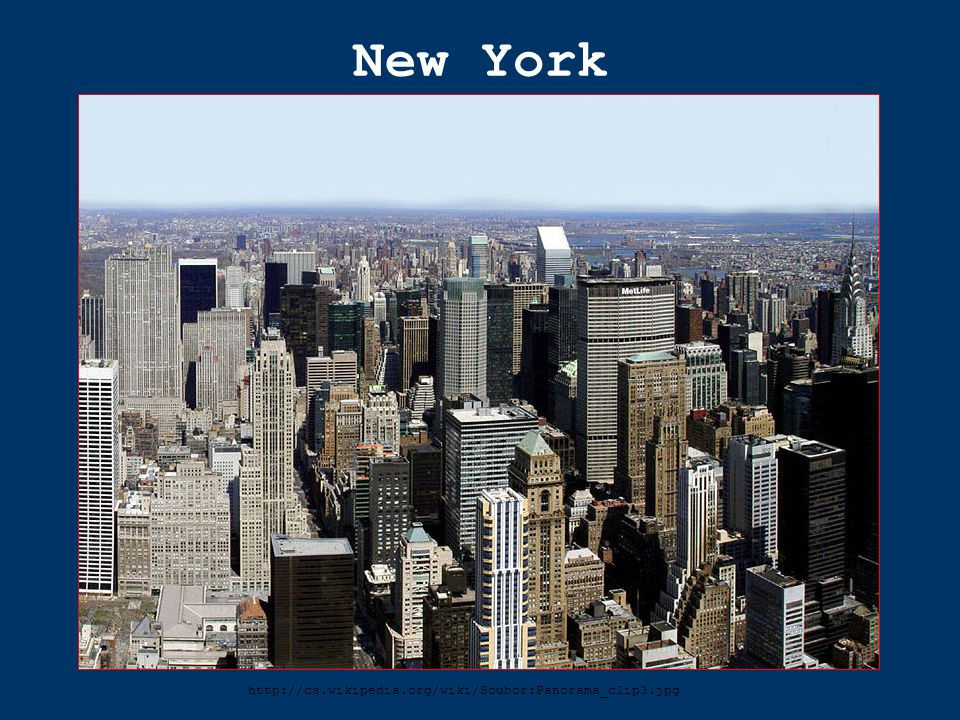 New York http://cs.wikipedia.org/wiki/Soubor:Panorama_clip3.jpg
