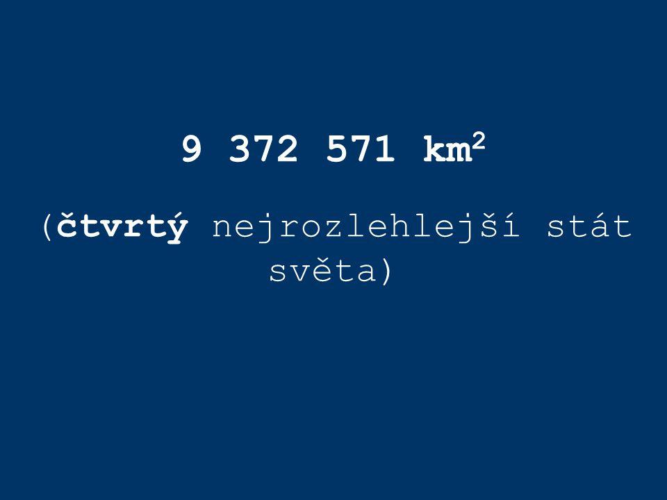 9 372 571 km 2 (čtvrtý nejrozlehlejší stát světa)