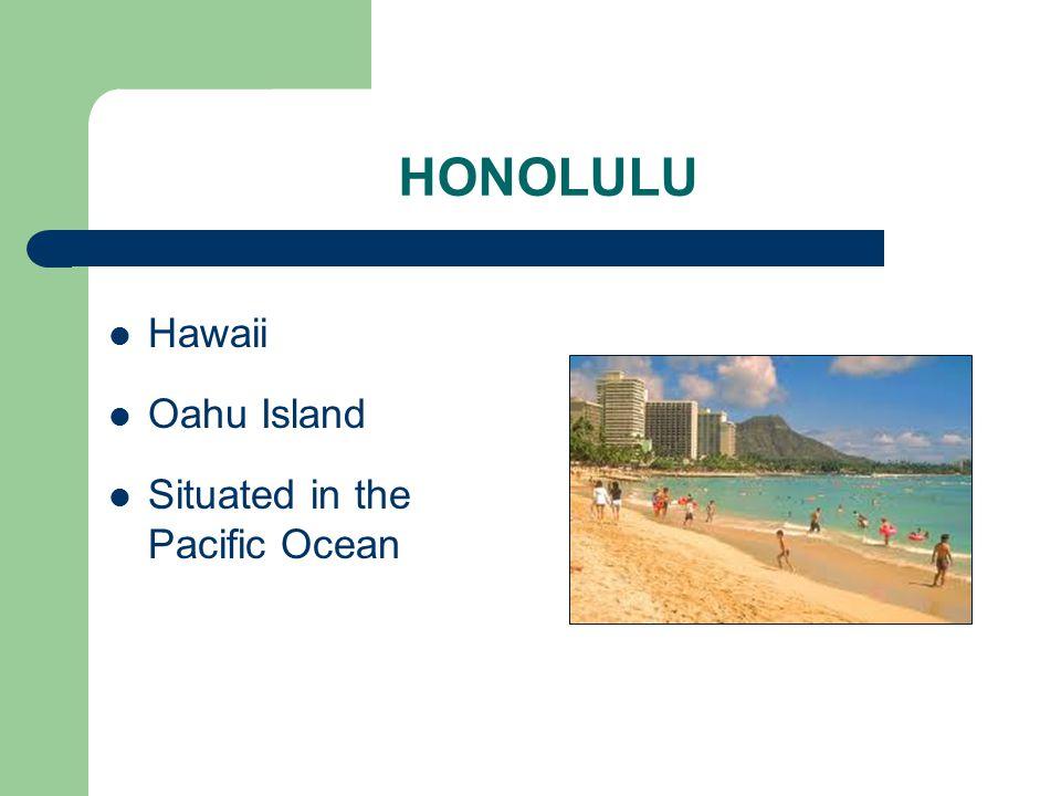 HONOLULU Hawaii Oahu Island Situated in the Pacific Ocean