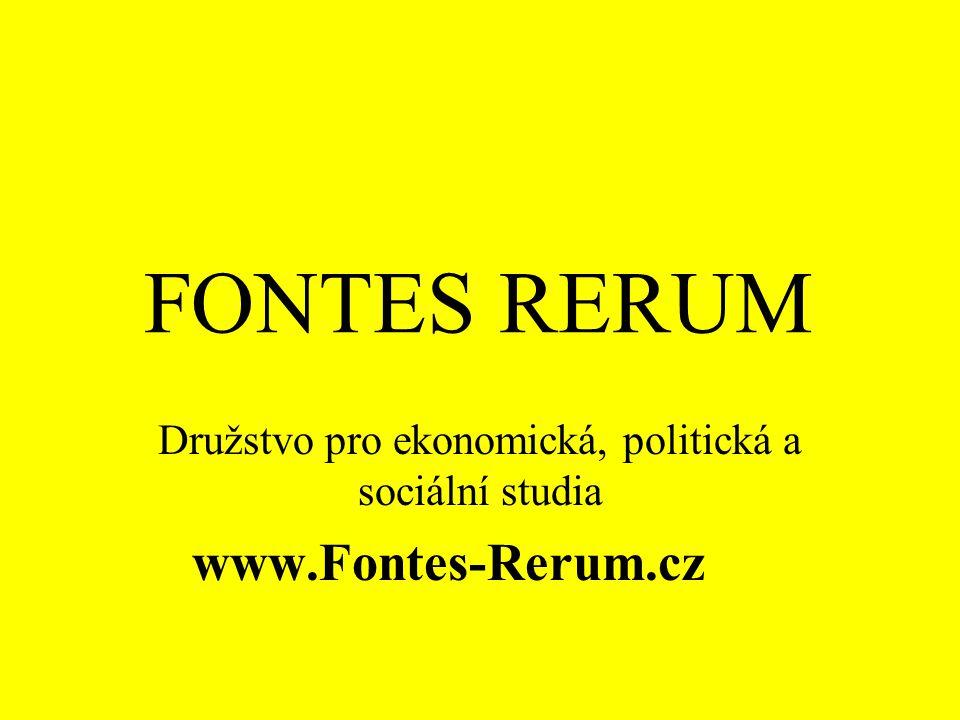 FONTES RERUM Družstvo pro ekonomická, politická a sociální studia www.Fontes-Rerum.cz