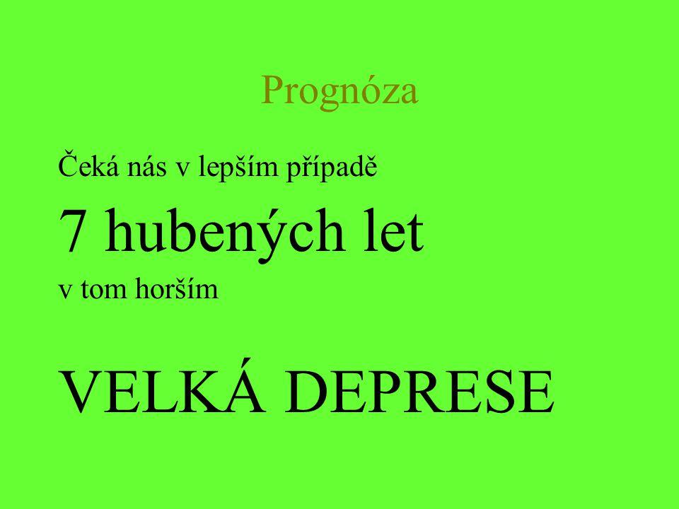 Prognóza Čeká nás v lepším případě 7 hubených let v tom horším VELKÁ DEPRESE