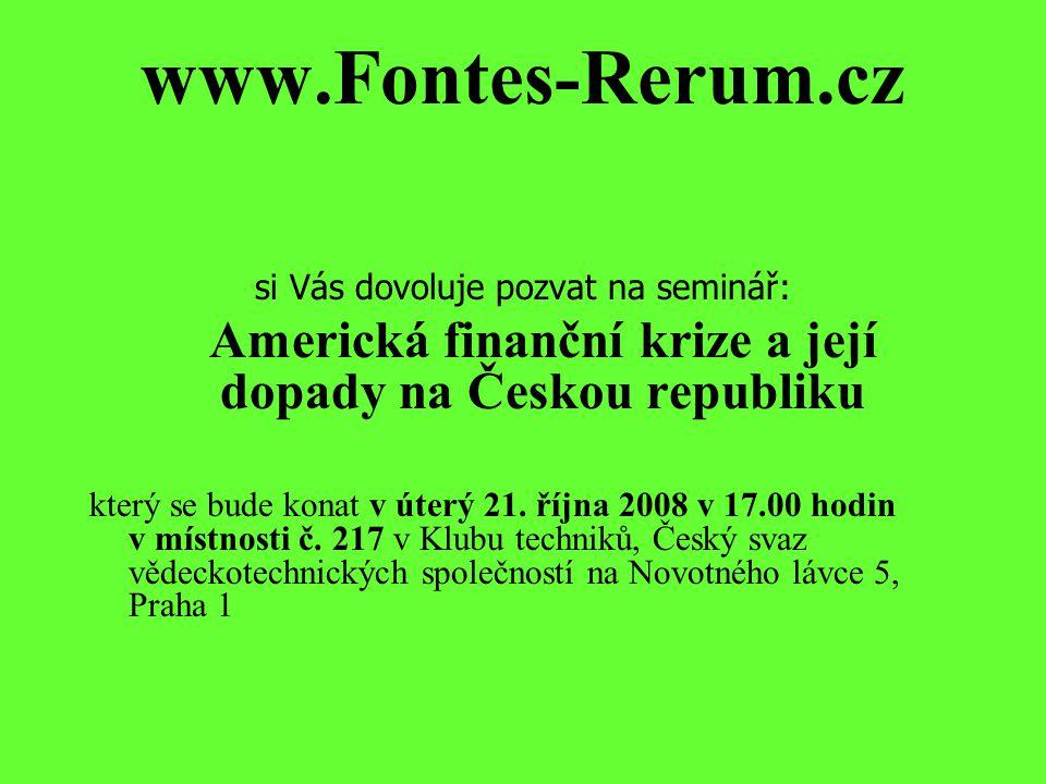 si Vás dovoluje pozvat na seminář: Americká finanční krize a její dopady na Českou republiku který se bude konat v úterý 21. října 2008 v 17.00 hodin