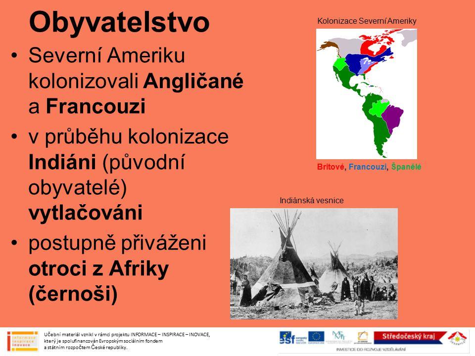 Obyvatelstvo Severní Ameriku kolonizovali Angličané a Francouzi v průběhu kolonizace Indiáni (původní obyvatelé) vytlačováni postupně přiváženi otroci