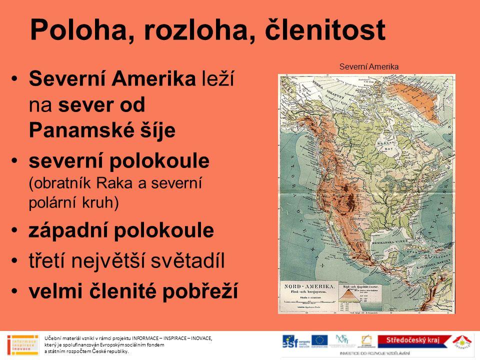 Poloha, rozloha, členitost Severní Amerika leží na sever od Panamské šíje severní polokoule (obratník Raka a severní polární kruh) západní polokoule t