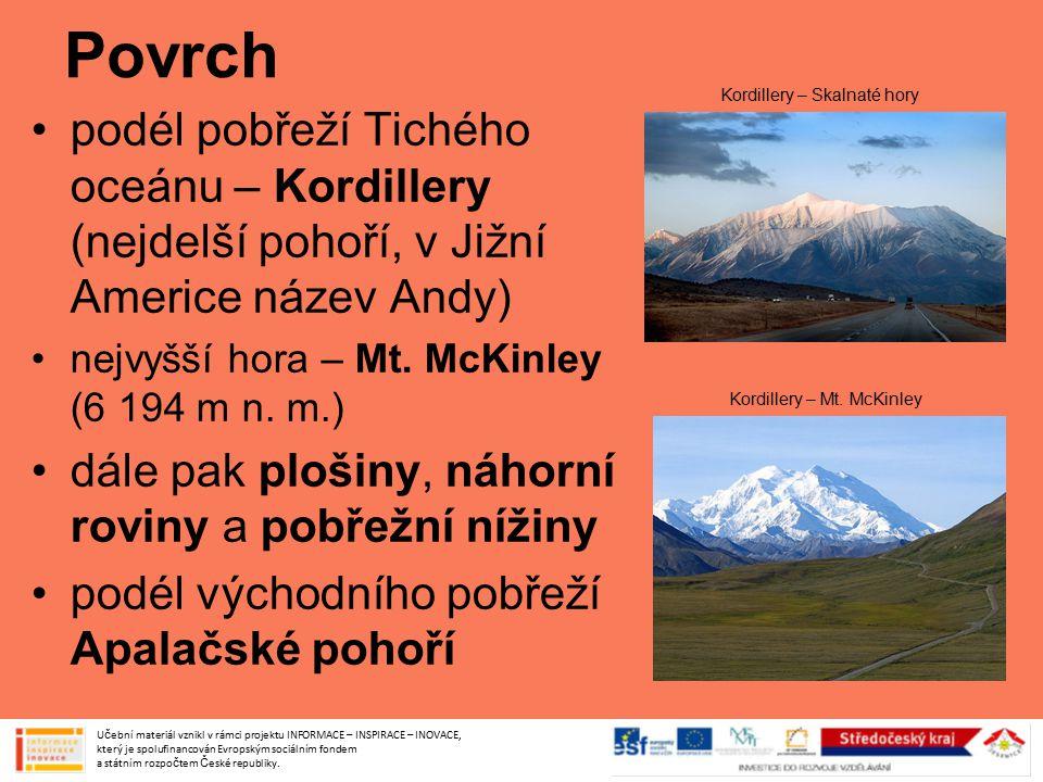 Povrch podél pobřeží Tichého oceánu – Kordillery (nejdelší pohoří, v Jižní Americe název Andy) nejvyšší hora – Mt. McKinley (6 194 m n. m.) dále pak p