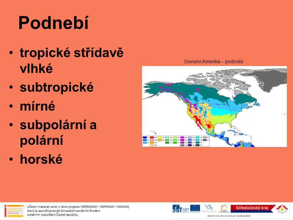 Podnebí tropické střídavě vlhké subtropické mírné subpolární a polární horské Učební materiál vznikl v rámci projektu INFORMACE – INSPIRACE – INOVACE,