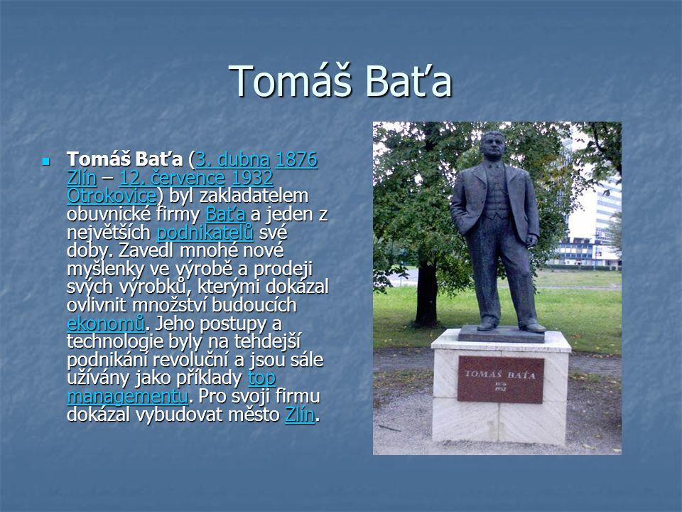 Tomáš Baťa Tomáš Baťa (3. dubna 1876 Zlín – 12.