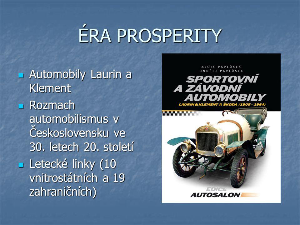 ÉRA PROSPERITY Automobily Laurin a Klement Automobily Laurin a Klement Rozmach automobilismus v Československu ve 30.
