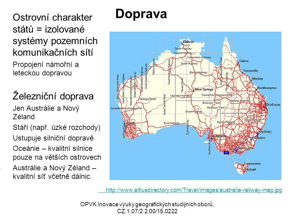 Doprava Ostrovní charakter států = izolované systémy pozemních komunikačních sítí Propojení námořní a leteckou dopravou Železniční doprava Jen Austrál