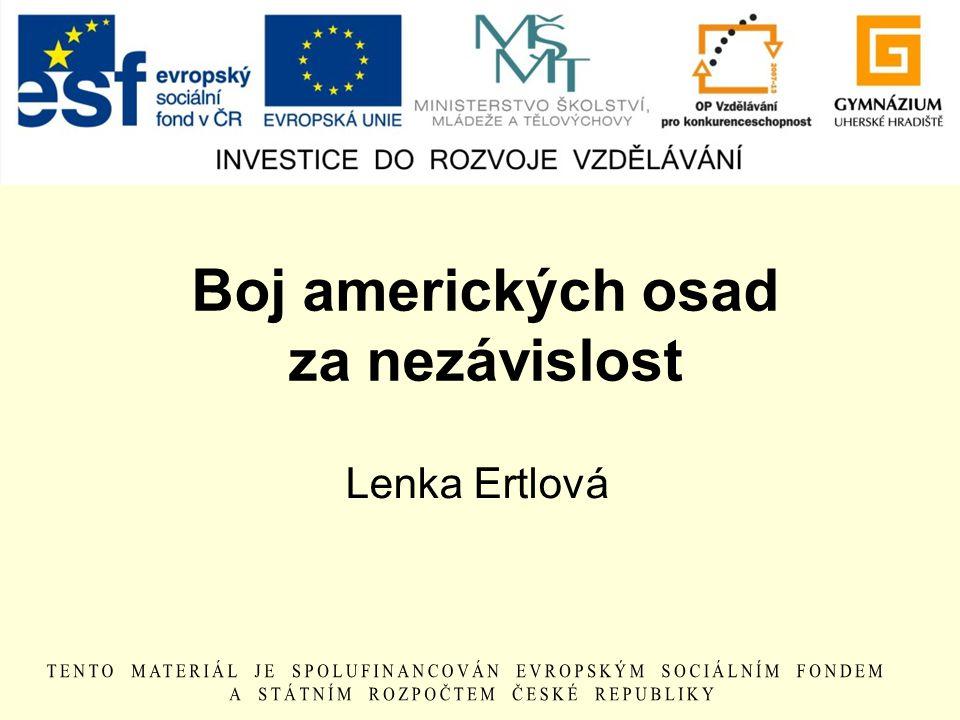 Boj amerických osad za nezávislost Lenka Ertlová