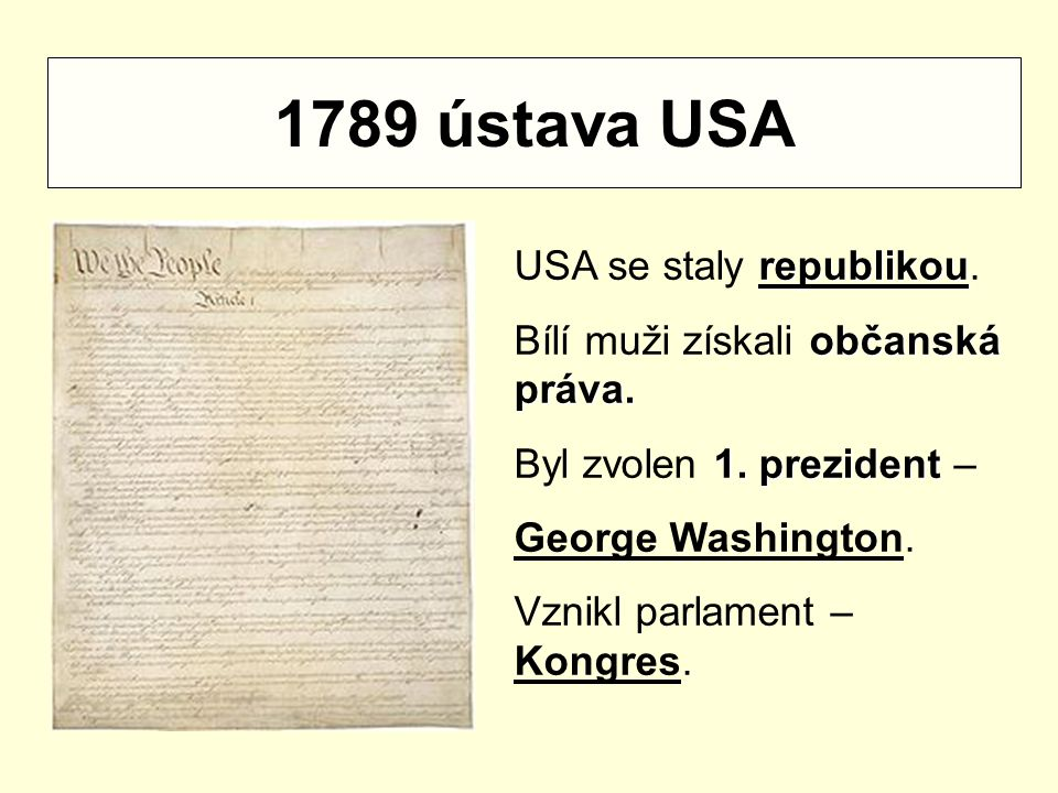 1789 ústava USA republikou USA se staly republikou.