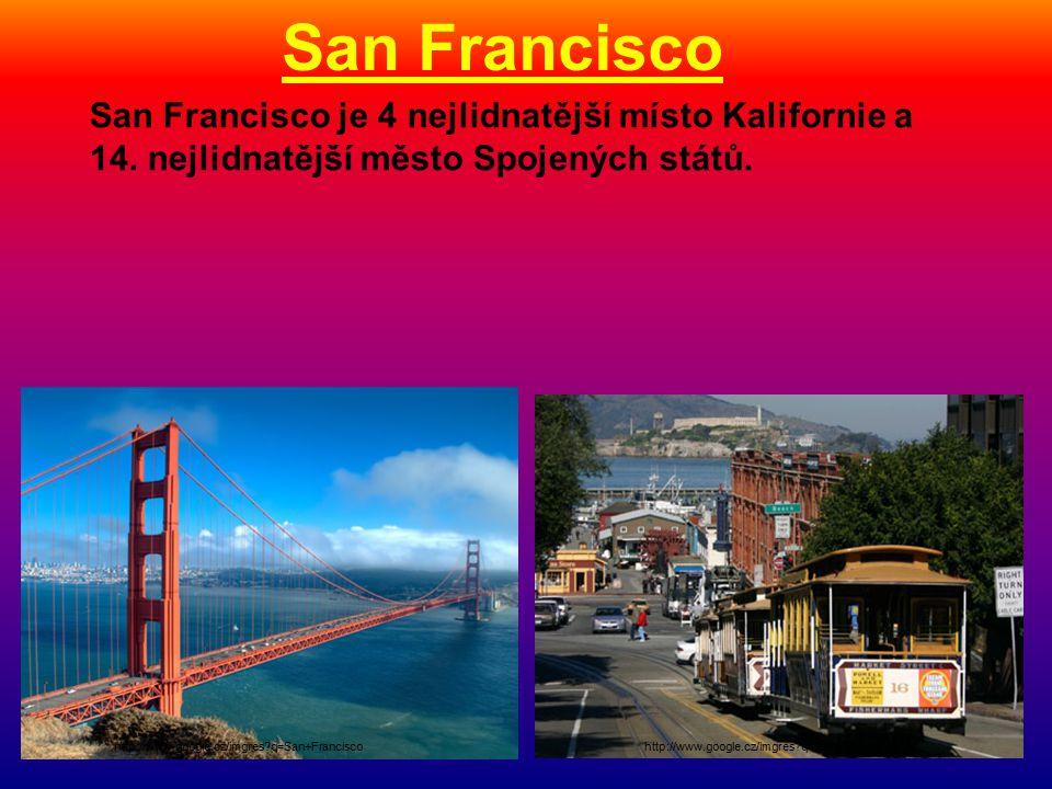 San Francisco http://www.google.cz/imgres?q=San+Francisco San Francisco je 4 nejlidnatější místo Kalifornie a 14. nejlidnatější město Spojených států.