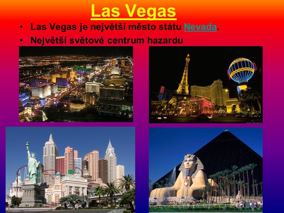 Las Vegas Las Vegas je největší město státu Nevada.Nevada Největší světové centrum hazardu http://www.google.cz/imgres q=Las+Vegas&hl http://www.google.cz/imgres q=Las+vegas&hl http://www.google.cz/imgres q=Las+vegas&h