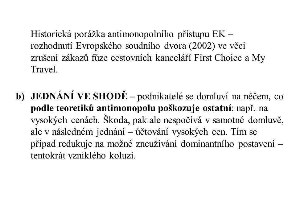 Historická porážka antimonopolního přístupu EK – rozhodnutí Evropského soudního dvora (2002) ve věci zrušení zákazů fúze cestovních kanceláří First Choice a My Travel.