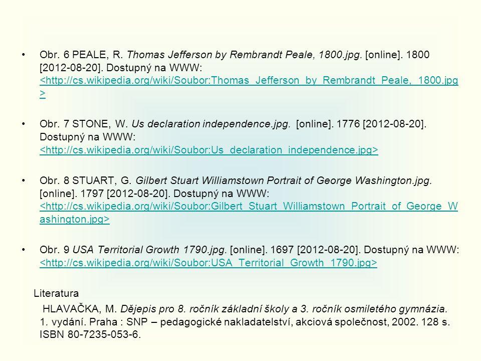 Obr. 6 PEALE, R. Thomas Jefferson by Rembrandt Peale, 1800.jpg. [online]. 1800 [2012-08-20]. Dostupný na WWW: <http://cs.wikipedia.org/wiki/Soubor:Tho