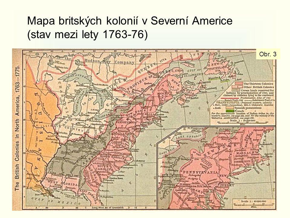 Mapa britských kolonií v Severní Americe (stav mezi lety 1763-76) Obr. 3