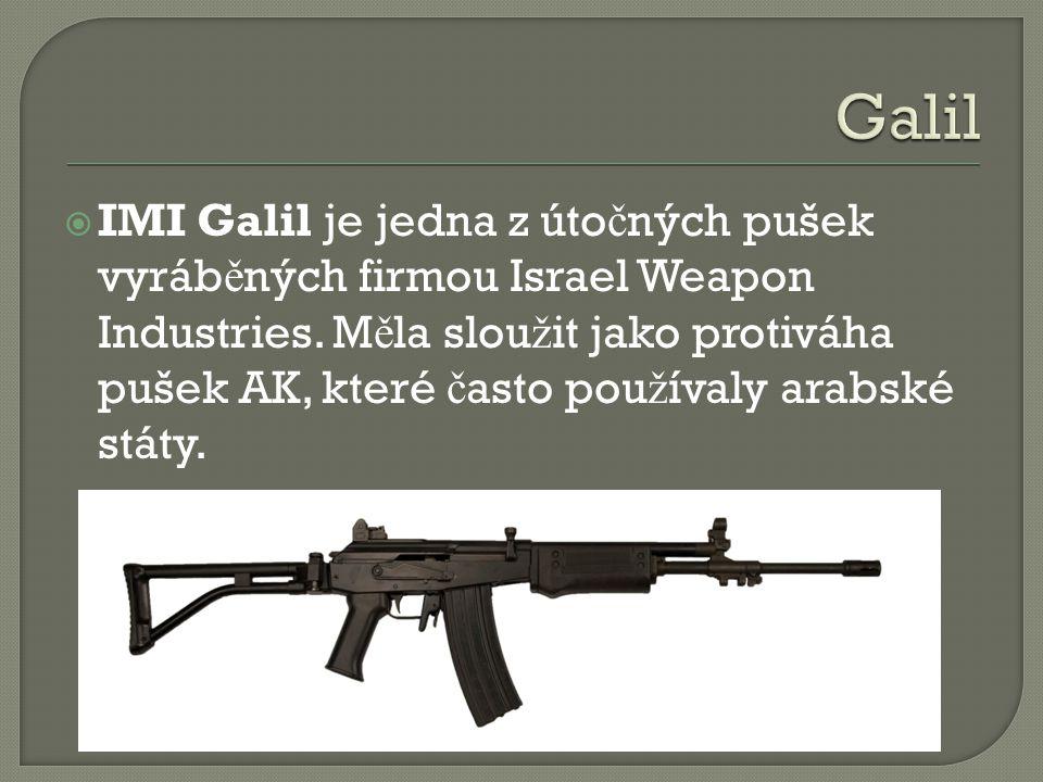  IMI Galil je jedna z úto č ných pušek vyráb ě ných firmou Israel Weapon Industries.