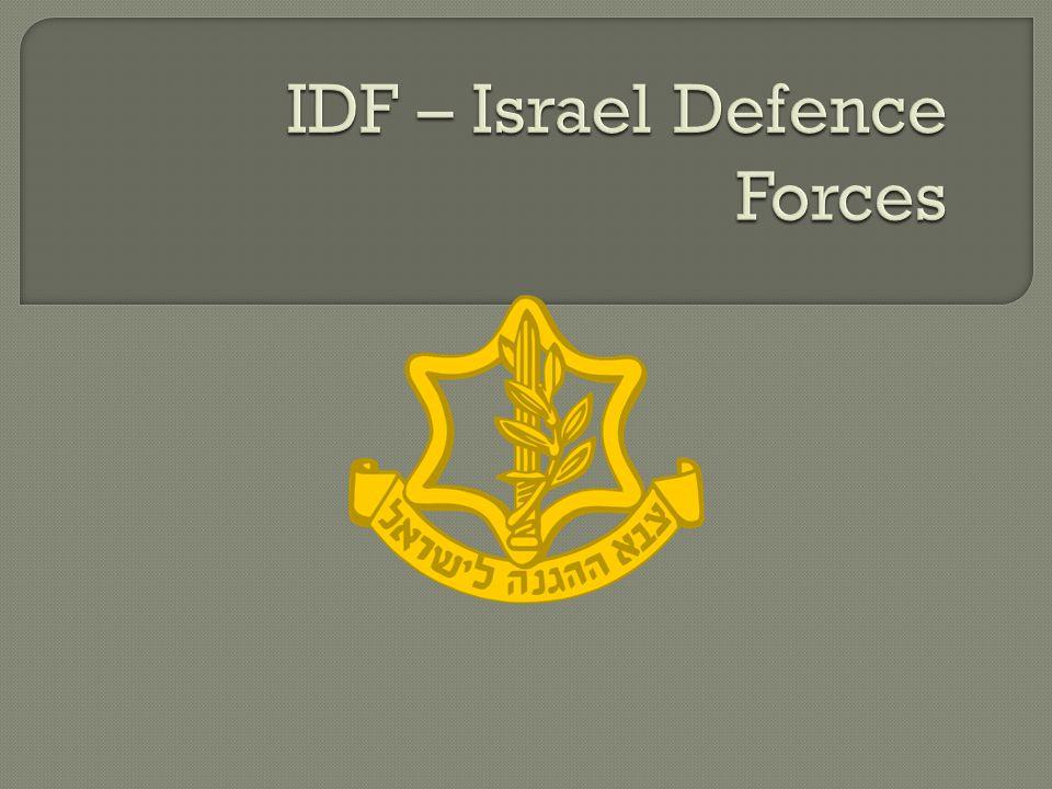  1948  Vznikly slou č ením podzemní vojenské organizace Hagana a militantních skupin Irgun a Lechi.