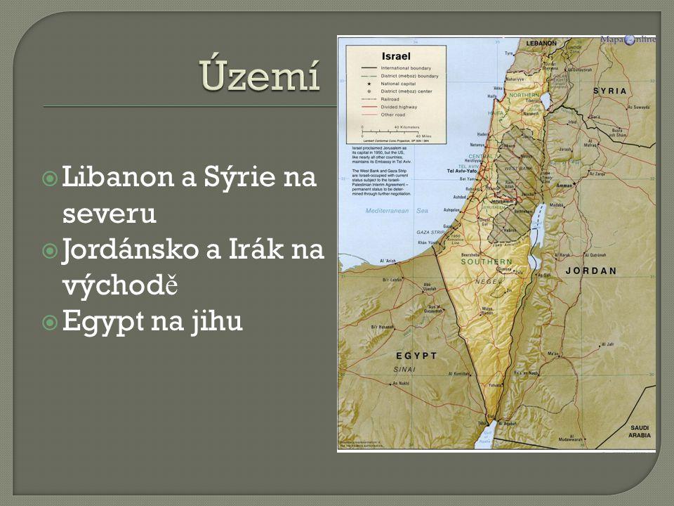  Libanon a Sýrie na severu  Jordánsko a Irák na východ ě  Egypt na jihu