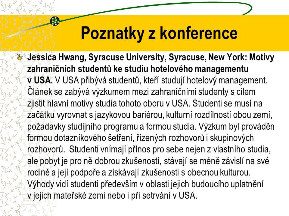 Poznatky z konference Jessica Hwang, Syracuse University, Syracuse, New York: Motivy zahraničních studentů ke studiu hotelového managementu v USA.