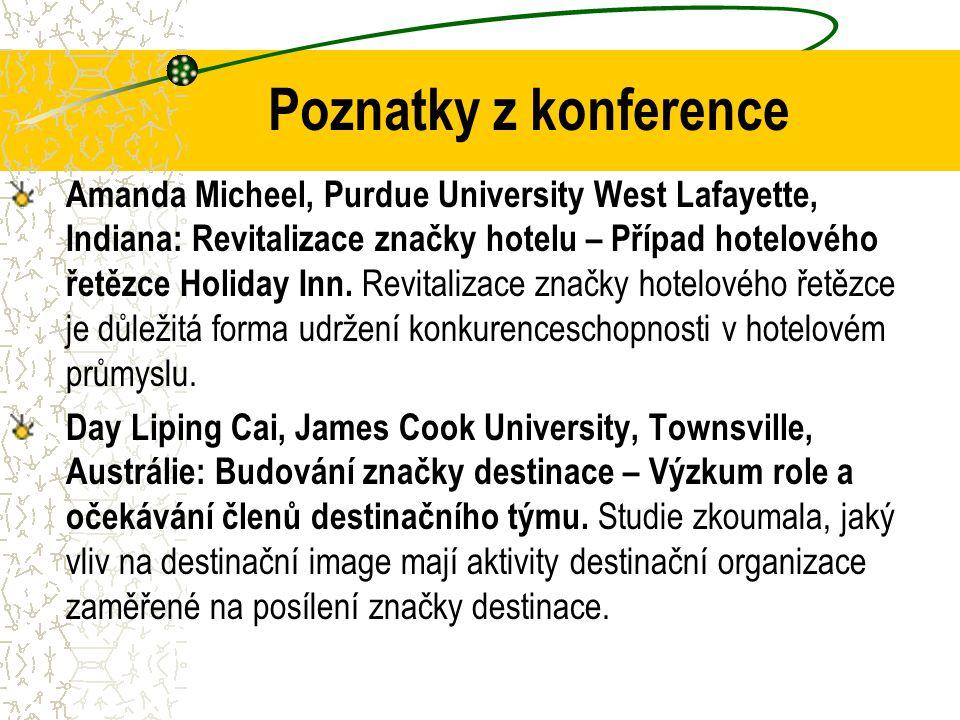 Poznatky z konference Amanda Micheel, Purdue University West Lafayette, Indiana: Revitalizace značky hotelu – Případ hotelového řetězce Holiday Inn.