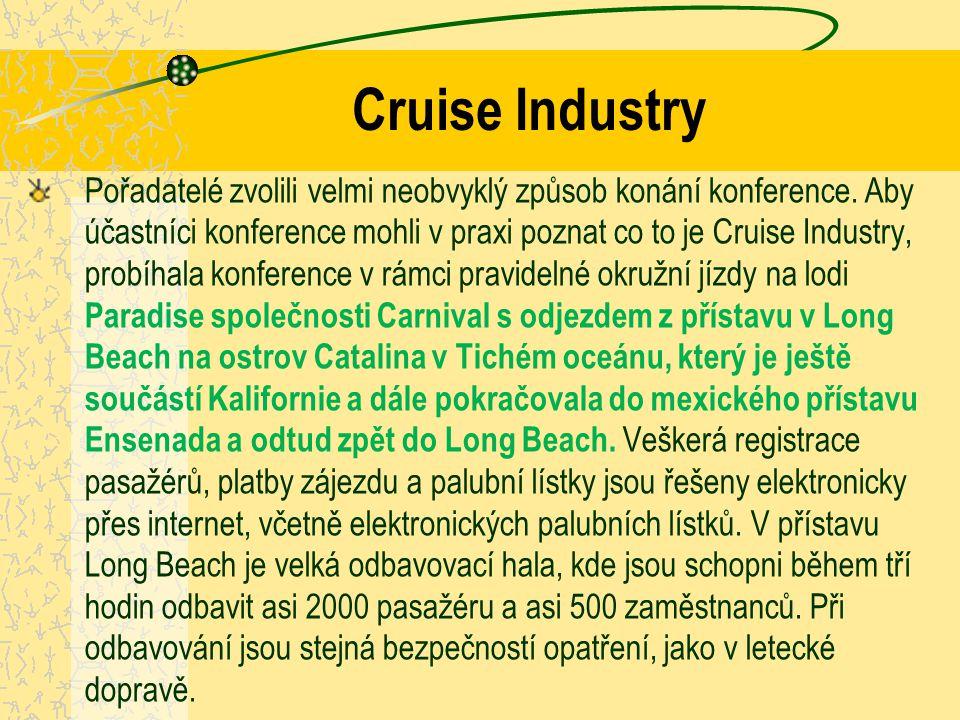 Cruise Industry Pořadatelé zvolili velmi neobvyklý způsob konání konference.