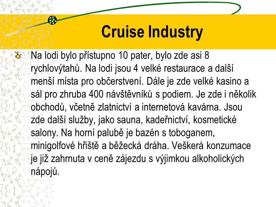 Cruise Industry Na lodi bylo přístupno 10 pater, bylo zde asi 8 rychlovýtahů.