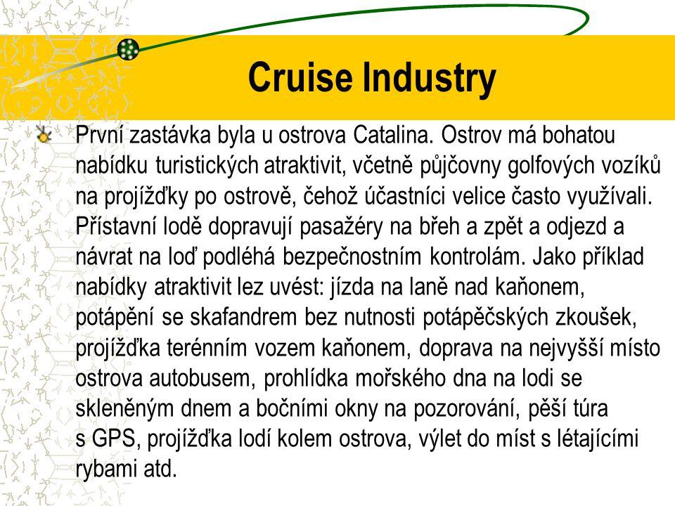 Cruise Industry První zastávka byla u ostrova Catalina.