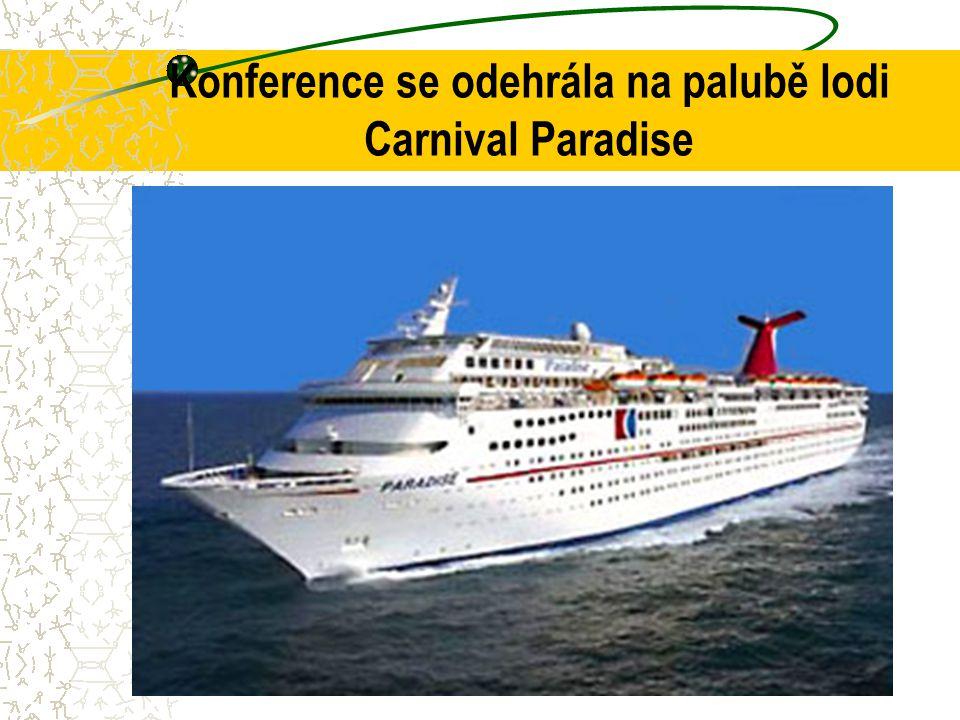 Konference se odehrála na palubě lodi Carnival Paradise