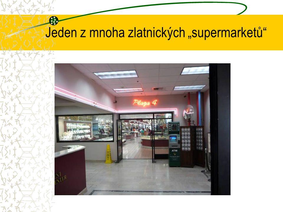 """Jeden z mnoha zlatnických """"supermarketů"""