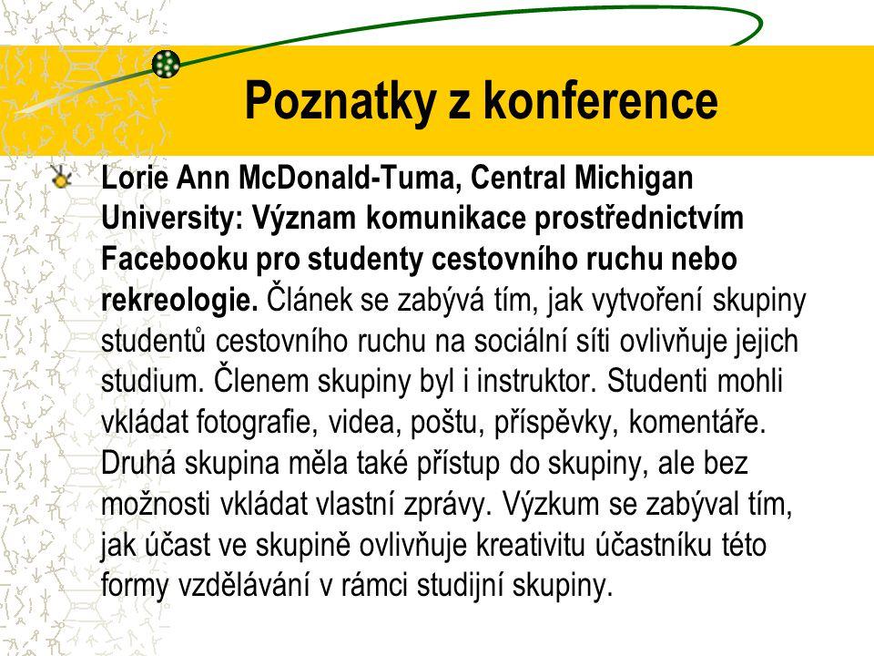 Poznatky z konference Lorie Ann McDonald-Tuma, Central Michigan University: Význam komunikace prostřednictvím Facebooku pro studenty cestovního ruchu nebo rekreologie.