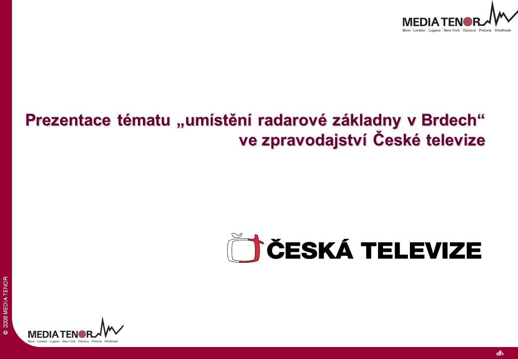"""© 2008 MEDIA TENOR 1 Prezentace tématu """"umístění radarové základny v Brdech"""" ve zpravodajství České televize"""