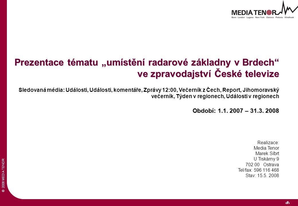 """© 2008 MEDIA TENOR 2 Prezentace tématu """"umístění radarové základny v Brdech"""" ve zpravodajství České televize Sledovaná média: Události, Události, kome"""