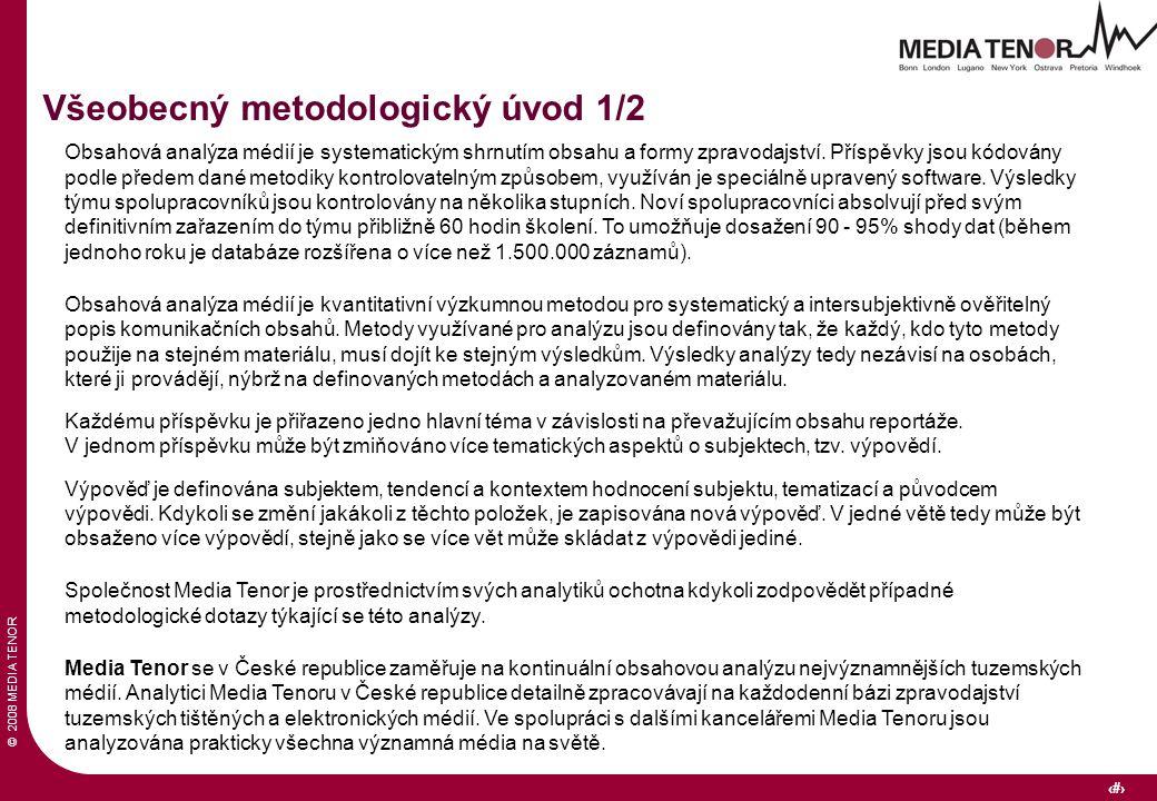 © 2008 MEDIA TENOR 4 Všeobecný metodologický úvod 1/2 Obsahová analýza médií je systematickým shrnutím obsahu a formy zpravodajství. Příspěvky jsou kó