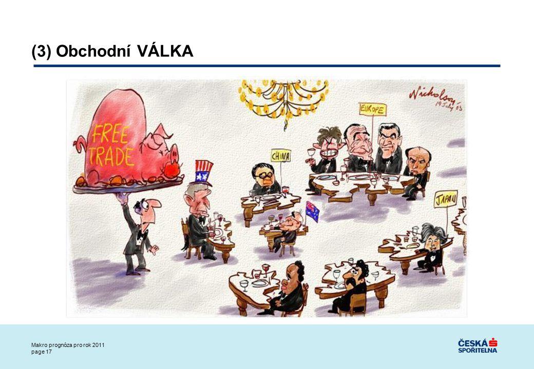 Makro prognóza pro rok 2011 page 17 (3) Obchodní VÁLKA