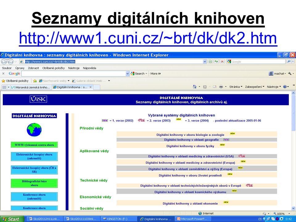 Seznamy digitálních knihoven http://www1.cuni.cz/~brt/dk/dk2.htm http://www1.cuni.cz/~brt/dk/dk2.htm