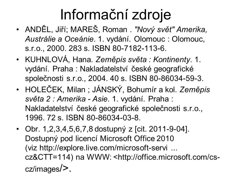 Informační zdroje ANDĚL, Jiří; MAREŠ, Roman. Nový svět Amerika, Austrálie a Oceánie.