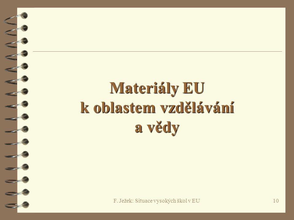 F. Ježek: Situace vysokých škol v EU10 Materiály EU k oblastem vzdělávání a vědy