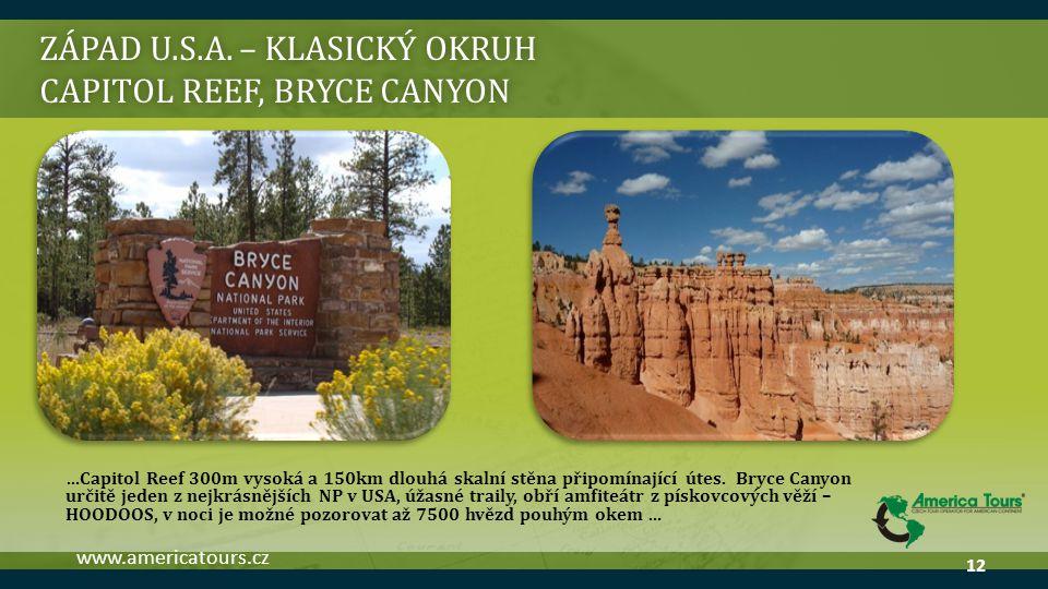 ZÁPAD U.S.A. – KLASICKÝ OKRUH CAPITOL REEF, BRYCE CANYON …Capitol Reef 300m vysoká a 150km dlouhá skalní stěna připomínající útes. Bryce Canyon určitě