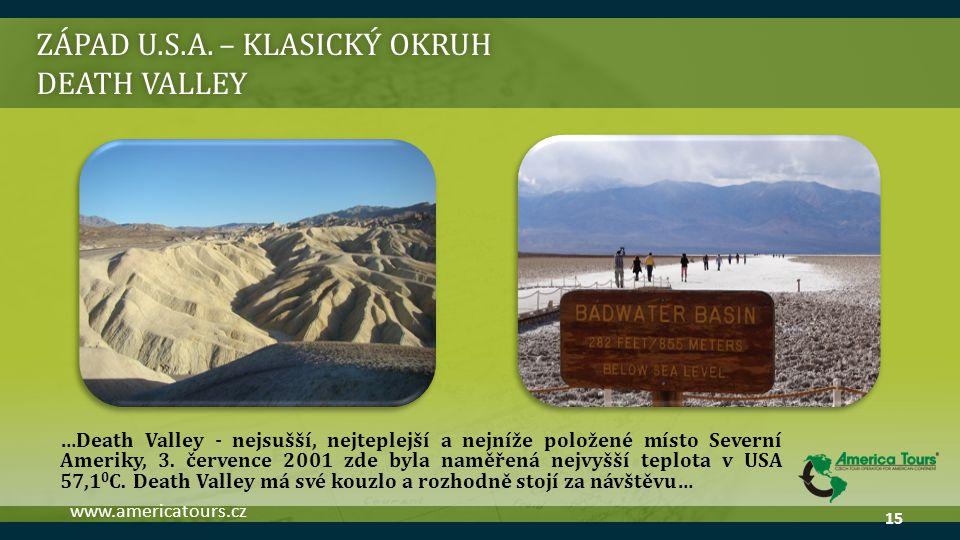 ZÁPAD U.S.A. – KLASICKÝ OKRUH DEATH VALLEY …Death Valley - nejsušší, nejteplejší a nejníže položené místo Severní Ameriky, 3. července 2001 zde byla n